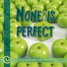 2018-04-10 CD None is Perfect - cliquer ici