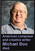 2020-11-23 American composer and creative writer Michael Boo died. - cliquer ici
