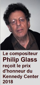 2018-07-27 Composer Philip Glass receives 2018 Kennedy Center Honors award - cliquer ici