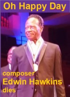 2018-02-08 'Oh Happy Day' composer Edwin Hawkins dies - cliquer ici
